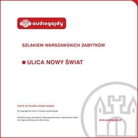 Ulica Nowy Świat. Szlakiem warszawskich zabytków - Audiobook (Książka audio MP3) do pobrania w całości w archiwum ZIP