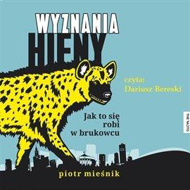 Wyznania hieny. Jak to się robi w brukowcu - Audiobook (Książka audio MP3) do pobrania w całości w archiwum ZIP