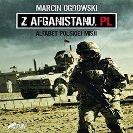 Z Afganistanu.pl - alfabet polskiej misji - Audiobook (Książka audio MP3) do pobrania w całości w archiwum ZIP