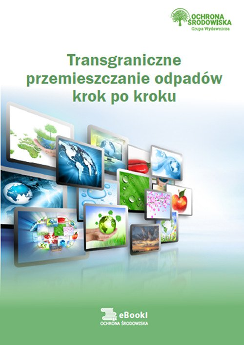 Trangraniczne przemieszczanie odpadów krok po kroku - Ebook (Książka PDF) do pobrania w formacie PDF