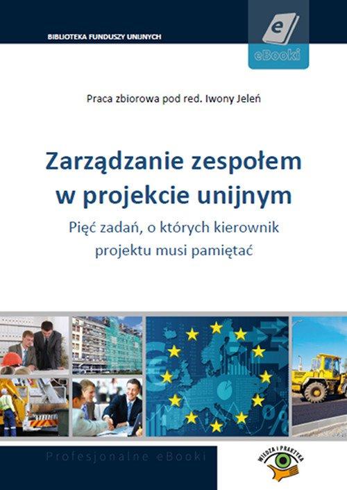 Zarządzanie zespołem w projekcie unijnym - Ebook (Książka PDF) do pobrania w formacie PDF
