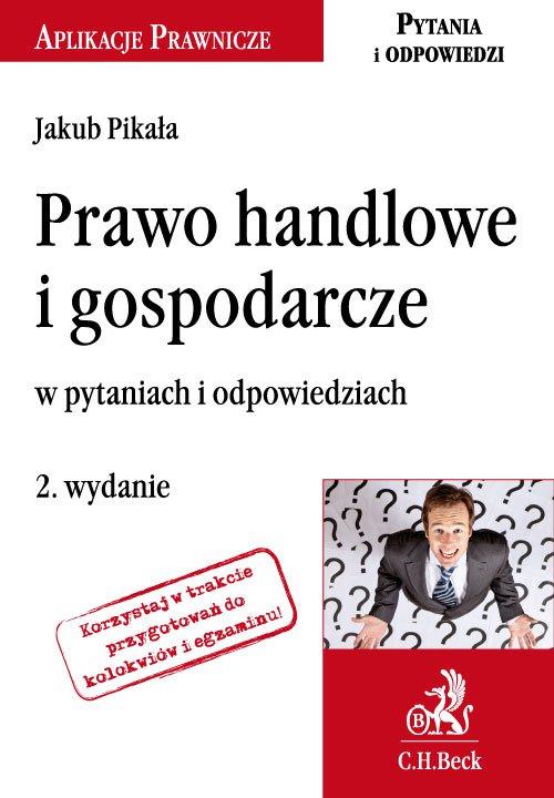 Prawo handlowe i gospodarcze w pytaniach i odpowiedziach. Wydanie 2 - Ebook (Książka EPUB) do pobrania w formacie EPUB