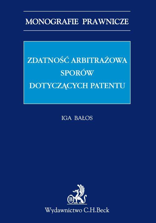 Zdatność arbitrażowa sporów dotyczących patentów - Ebook (Książka PDF) do pobrania w formacie PDF