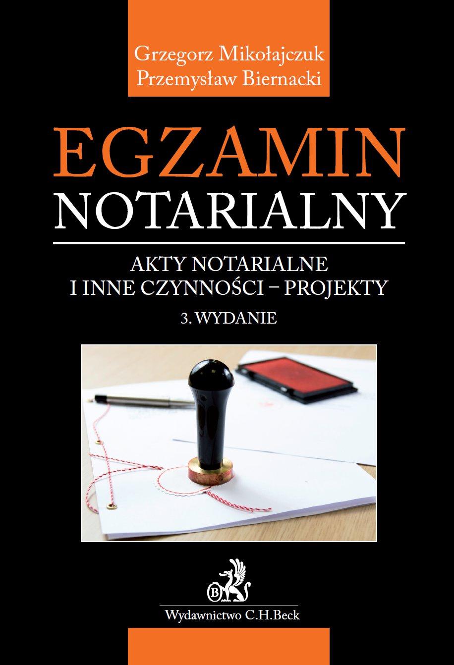 Egzamin notarialny. Akty notarialne i inne czynności - projekty. Wydanie 3 - Ebook (Książka PDF) do pobrania w formacie PDF