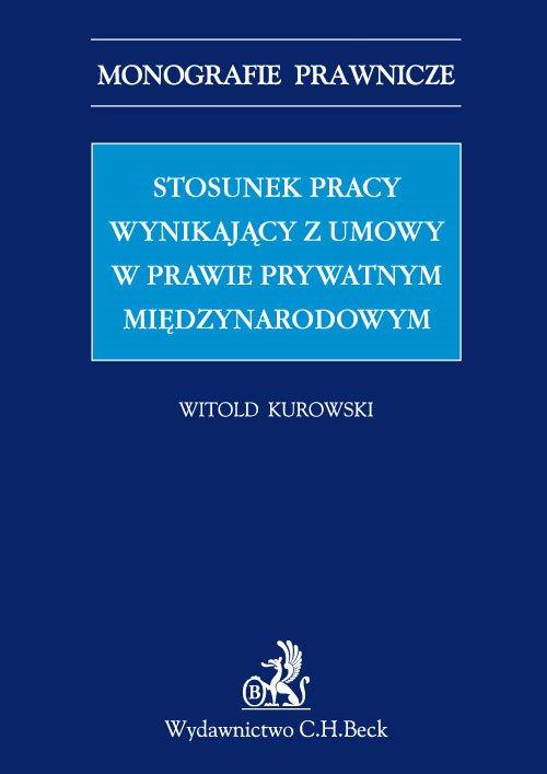 Stosunek pracy wynikający z umowy w prawie prywatnym międzynarodowym - Ebook (Książka PDF) do pobrania w formacie PDF