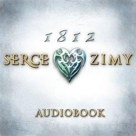 1812: Serce zimy. Część 1 - Audiobook (Książka audio MP3) do pobrania w całości w archiwum ZIP