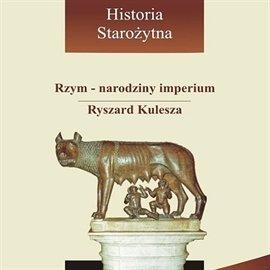 Rzym - narodziny imperium - Audiobook (Książka audio MP3) do pobrania w całości w archiwum ZIP