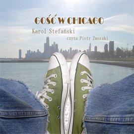 Gość w Chicago - Audiobook (Książka audio MP3) do pobrania w całości w archiwum ZIP