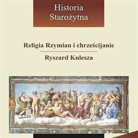 Religia Rzymian i chrześcijanie - Audiobook (Książka audio MP3) do pobrania w całości w archiwum ZIP