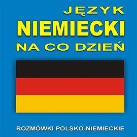 Język niemiecki na co dzień - Audiobook (Książka audio MP3) do pobrania w całości w archiwum ZIP