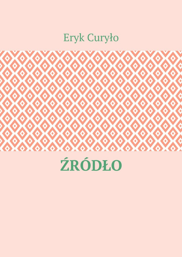 Źródło - Ebook (Książka na Kindle) do pobrania w formacie MOBI
