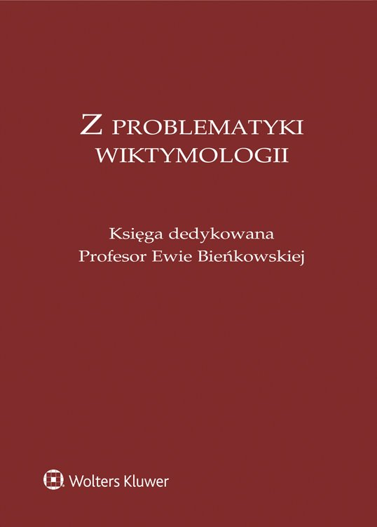 Z problematyki wiktymologii. Księga dedykowana Profesor Ewie Bieńkowskiej - Ebook (Książka PDF) do pobrania w formacie PDF