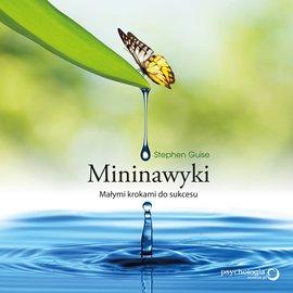 Mininawyki. Małymi krokami do sukcesu - Audiobook (Książka audio MP3) do pobrania w całości w archiwum ZIP