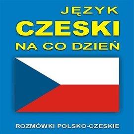 Język czeski na co dzień - Audiobook (Książka audio MP3) do pobrania w całości w archiwum ZIP