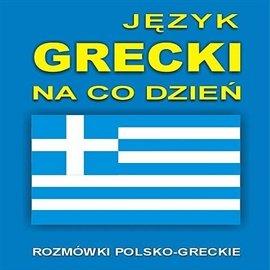 Język grecki na co dzień - Audiobook (Książka audio MP3) do pobrania w całości w archiwum ZIP