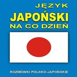 Język japoński na co dzień - Audiobook (Książka audio MP3) do pobrania w całości w archiwum ZIP