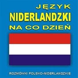 Język niderlandzki na co dzień - Audiobook (Książka audio MP3) do pobrania w całości w archiwum ZIP