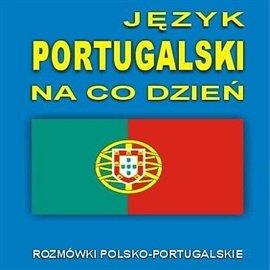 Język portugalski na co dzień - Audiobook (Książka audio MP3) do pobrania w całości w archiwum ZIP