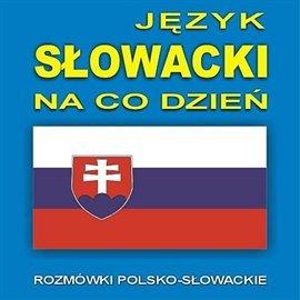Język słowacki na co dzień - Audiobook (Książka audio MP3) do pobrania w całości w archiwum ZIP