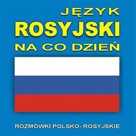 Język rosyjski na co dzień - Audiobook (Książka audio MP3) do pobrania w całości w archiwum ZIP