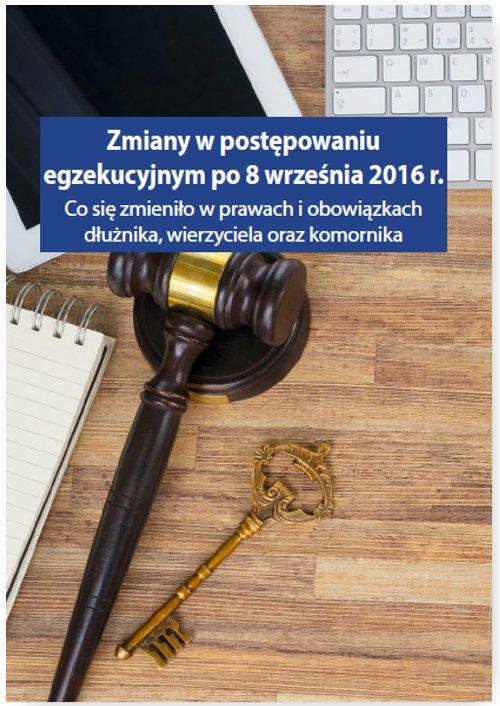 Zmiany w postępowaniu egzekucyjnym po 8 września 2016 r - Ebook (Książka EPUB) do pobrania w formacie EPUB
