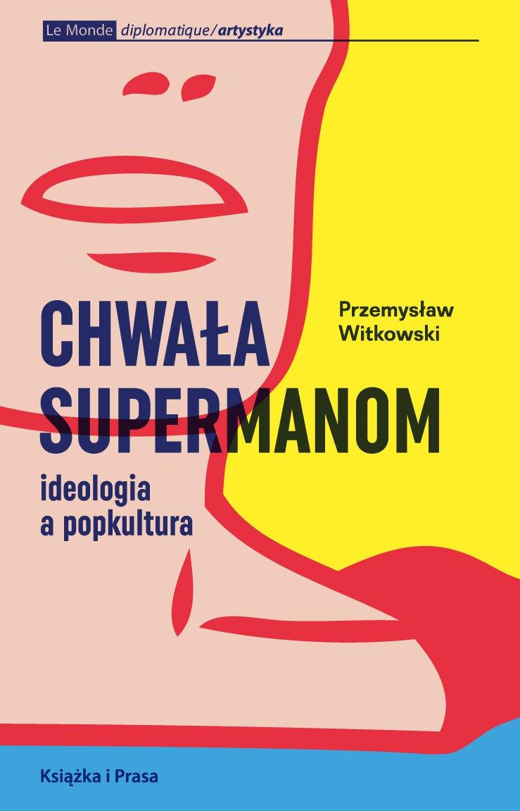Chwała supermanom. Ideologia a popkultura - Ebook (Książka EPUB) do pobrania w formacie EPUB
