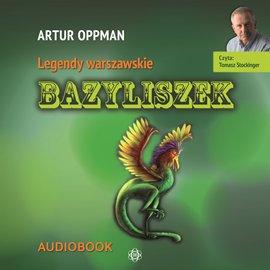 Bazyliszek. Legendy warszawskie - Audiobook (Książka audio MP3) do pobrania w całości w archiwum ZIP