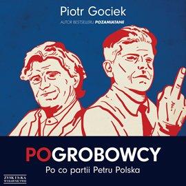 POgrobowcy. Po co partii Petru Polska - Audiobook (Książka audio MP3) do pobrania w całości w archiwum ZIP