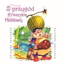 Z przygód krasnala Hałabały - Audiobook (Książka audio MP3) do pobrania w całości w archiwum ZIP