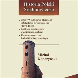Rządy Władysława Hermana i Bolesława Krzywoustego 1079-1138 - Audiobook (Książka audio MP3) do pobrania w całości w archiwum ZIP