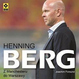 Henning Berg. Z Manchesteru do Warszawy - Audiobook (Książka audio MP3) do pobrania w całości w archiwum ZIP