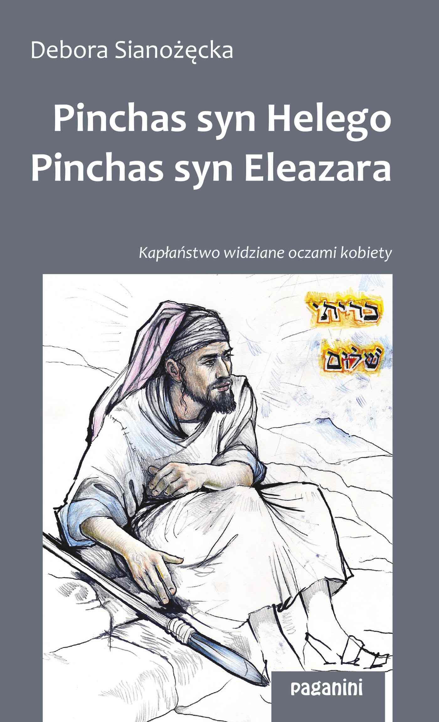 Pinchas, syn Helego Pinchas, syn Eleazara - Ebook (Książka EPUB) do pobrania w formacie EPUB