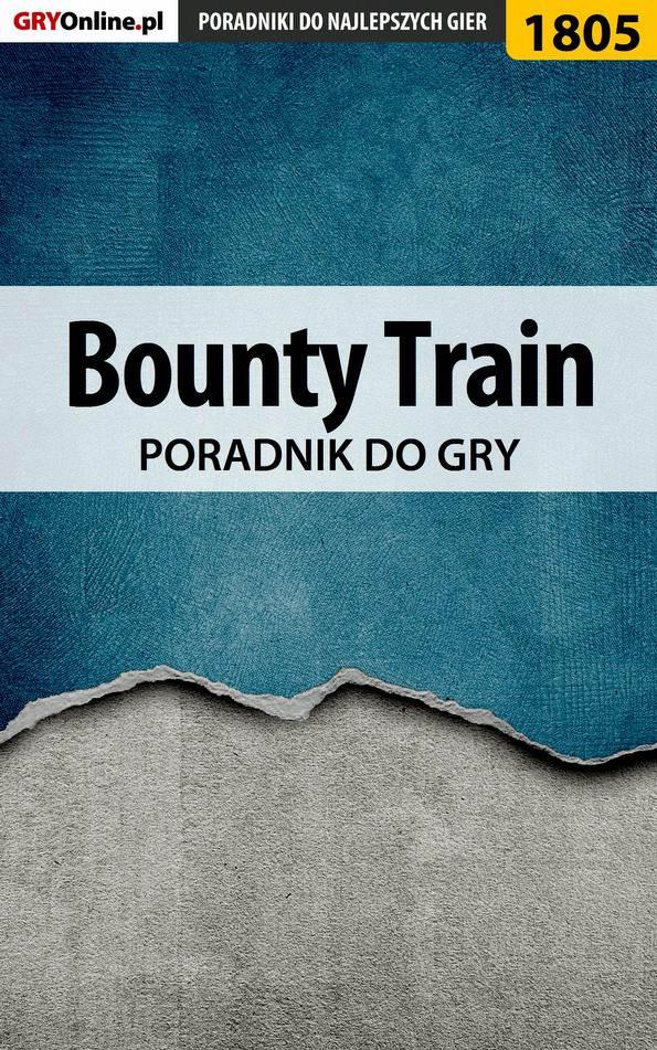 Bounty Train - poradnik do gry - Ebook (Książka EPUB) do pobrania w formacie EPUB