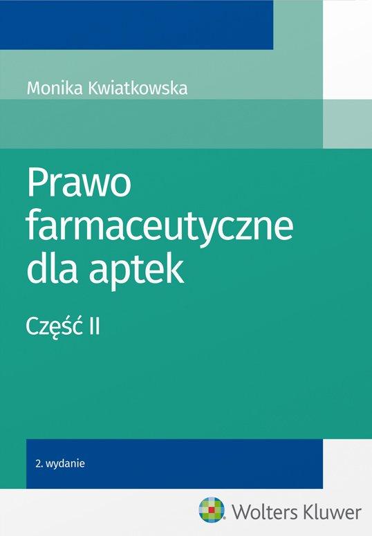 Prawo farmaceutyczne dla aptek. Część II - Ebook (Książka PDF) do pobrania w formacie PDF