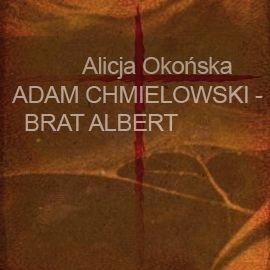 Adam Chmielowski - brat Albert - Audiobook (Książka audio MP3) do pobrania w całości w archiwum ZIP