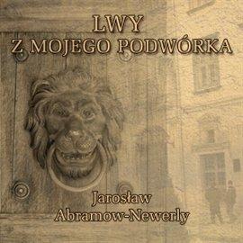 Lwy mojego podwórka - Audiobook (Książka audio MP3) do pobrania w całości w archiwum ZIP