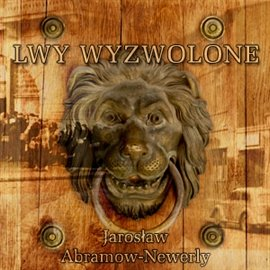 Lwy wyzwolone - Audiobook (Książka audio MP3) do pobrania w całości w archiwum ZIP