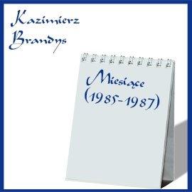 Miesiące. (1985-1987) - Audiobook (Książka audio MP3) do pobrania w całości w archiwum ZIP
