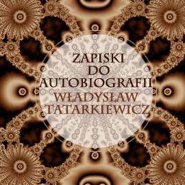 Zapiski do autobiografii - Audiobook (Książka audio MP3) do pobrania w całości w archiwum ZIP