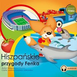 Podróże Fenka. Hiszpańskie Przygody Fenka - Audiobook (Książka audio MP3) do pobrania w całości w archiwum ZIP