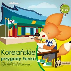 Podróże Fenka. Koreańskie Przygody Fenka - Audiobook (Książka audio MP3) do pobrania w całości w archiwum ZIP