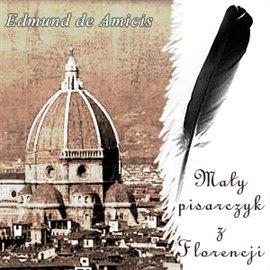 Mały pisarczyk z Florencji - Audiobook (Książka audio MP3) do pobrania w całości w archiwum ZIP