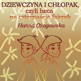Dziewczyna i chłopak, czyli heca na czternaście fajerek - Audiobook (Książka audio MP3) do pobrania w całości w archiwum ZIP