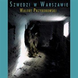 Szwedzi w Warszawie - Audiobook (Książka audio MP3) do pobrania w całości w archiwum ZIP
