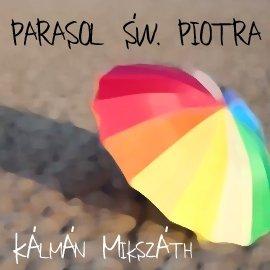 Parasol św. Piotra - Audiobook (Książka audio MP3) do pobrania w całości w archiwum ZIP