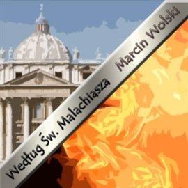 Według św. Malachiasza - Audiobook (Książka audio MP3) do pobrania w całości w archiwum ZIP