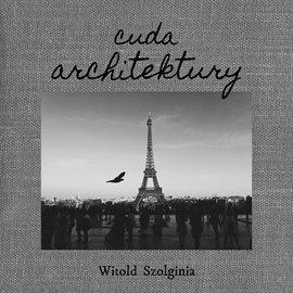 Cuda architektury - Audiobook (Książka audio MP3) do pobrania w całości w archiwum ZIP