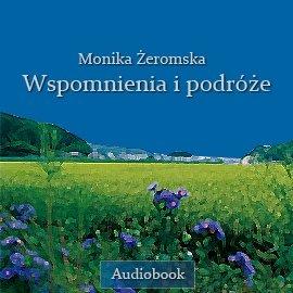 Wspomnienia i podróże - Audiobook (Książka audio MP3) do pobrania w całości w archiwum ZIP