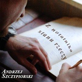 Z notatnika stanu rzeczy - Audiobook (Książka audio MP3) do pobrania w całości w archiwum ZIP