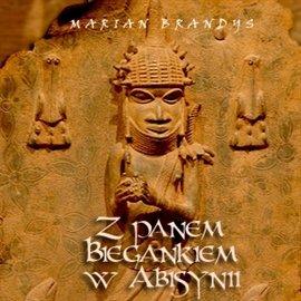 Z panem Biegankiem w Abisynii - Audiobook (Książka audio MP3) do pobrania w całości w archiwum ZIP